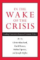 In the Wake of the Crisis: Leading Economists Reassess Economic Policy - The MIT Press (Paperback)