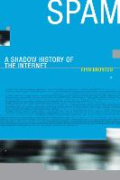 Spam: A Shadow History of the Internet - Infrastructures (Paperback)