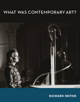 What Was Contemporary Art? - The MIT Press (Paperback)