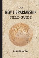 The New Librarianship Field Guide - The MIT Press (Paperback)