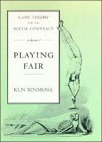 Game Theory and the Social Contract: Volume 1: Playing Fair - MIT Press (Paperback)
