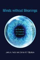 Minds without Meanings: An Essay on the Content of Concepts - The MIT Press (Paperback)