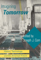 Imagining Tomorrow: History, Technology, and the American Future - The MIT Press (Paperback)