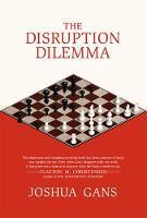 The Disruption Dilemma - The MIT Press (Paperback)