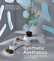 Synthetic Aesthetics: Investigating Synthetic Biology's Designs on Nature - The MIT Press (Paperback)