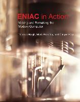ENIAC in Action: Making and Remaking the Modern Computer - History of Computing (Paperback)