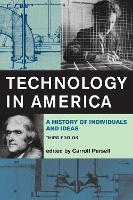 Technology in America: A History of Individuals and Ideas - The MIT Press (Paperback)
