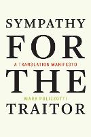 Sympathy for the Traitor: A Translation Manifesto - The MIT Press (Paperback)