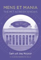 Mens et Mania: The MIT Nobody Knows - The MIT Press (Paperback)