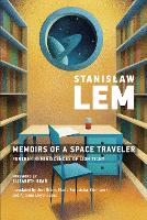 Memoirs of a Space Traveler: Further Reminiscences of Ijon Tichy - The MIT Press (Paperback)