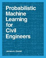 Probabilistic Machine Learning for Civil Engineers