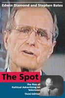 The Spot: The Rise of Political Advertising on Television - The Spot (Paperback)