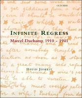 Infinite Regress: Marcel Duchamp 1910-1941 - October Books (Paperback)