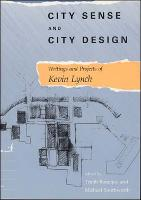 City Sense and City Design: Writings and Projects of Kevin Lynch - The MIT Press (Paperback)