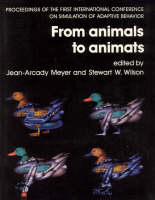 From Animals to Animats: Proceedings of the First International Conference on Simulation of Adaptive Behavior - Complex Adaptive Systems (Paperback)