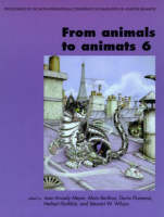 From Animals to Animats 6: Proceedings of the Sixth International Conference on Simulation of Adaptive Behavior - Complex Adaptive Systems (Paperback)