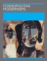 Cosmopolitan Modernisms - Annotating Art's Histories: Cross-Cultural Perspectives in the Visual Arts (Paperback)