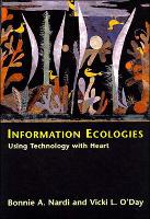 Information Ecologies: Using Technology with Heart - MIT Press (Paperback)