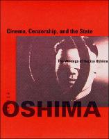 Cinema, Censorship, and the State: The Writings of Nagisa Oshima, 1956-1978 - October Books (Paperback)