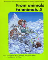 From Animals to Animats 5: Proceedings of the Fifth International Conference on Simulation of Adaptive Behavior - Complex Adaptive Systems (Paperback)