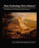 Does Technology Drive History?: The Dilemma of Technological Determinism - The MIT Press (Paperback)