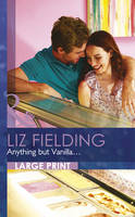 Anything But Vanilla... - Mills & Boon Largeprint Romance 2619 (Hardback)