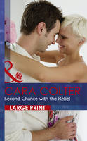 Second Chance with the Rebel - Mills & Boon Largeprint Romance 2621 (Hardback)