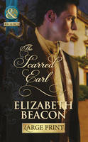 The Scarred Earl - Mills & Boon Largeprint Historical 647 (Hardback)