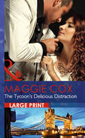 The Tycoon's Delicious Distraction - Mills & Boon Largeprint Romance (Hardback)