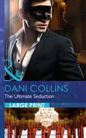 The Ultimate Seduction - Mills & Boon Largeprint Romance (Hardback)