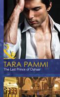 The Last Prince of Dahaar - Mills & Boon Hardback Romance (Hardback)