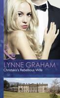 Christakis's Rebellious Wife - Mills & Boon Hardback Romance (Hardback)
