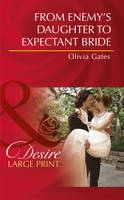 From Enemy's Daughter to Expectant Bride - Mills & Boon Largeprint Desire (Hardback)