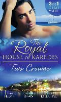 The Royal House of Karedes: Two Crowns: The Sheikh's Forbidden Virgin / the Greek Billionaire's Innocent Princess / the Future King's Love-Child (Paperback)