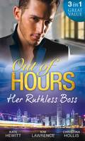 Out of Hours ... Her Ruthless Boss: Ruthless Boss, Hired Wife / Unworldly Secretary, Untamed Greek / Her Ruthless Italian Boss (Paperback)
