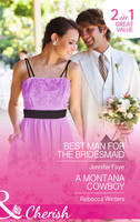 Best Man for the Bridesmaid: Best Man for the Bridesmaid / A Montana Cowboy - The Defiore Brothers 2 (Paperback)