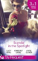 Scandal In The Spotlight: The Couple Behind the Headlines / Redemption of a Hollywood Starlet / the Price of Fame (Paperback)