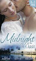 Midnight at the Oasis: His Majesty's Mistake (A Royal Scandal, Book 2) / to Tempt a Sheikh (Pride of Zohayd, Book 2) / Sheikh, Children's Doctor...Husband (Paperback)