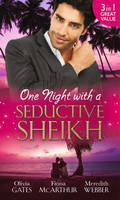 One Night with a Seductive Sheikh: The Sheikh's Redemption / Falling for the Sheikh She Shouldn't / The Sheikh and the Surrogate Mum (Paperback)