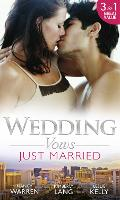 Wedding Vows: Just Married: The Ex Factor / What Happens in Vegas... / Another Wild Wedding Night (Paperback)