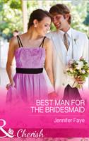 Best Man For The Bridesmaid (Hardback)