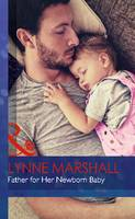 Father for Her Newborn Baby - Mills & Boon Hardback Romance (Hardback)