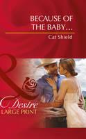 Becuase Of The Baby..... (Hardback)