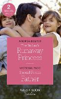 The Italian's Runaway Princess: The Italian's Runaway Princess / Special Forces Father (Paperback)