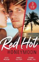 Red-Hot Honeymoon: The Honeymoon Arrangement / Marriage in Name Only? / the Honeymoon That Wasn'T (Paperback)