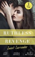 Ruthless Revenge: Sweet Surrender: Seducing His Enemy's Daughter / Surrendering to the Vengeful Italian / Soldier Under Siege (Paperback)