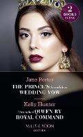 The Prince's Scandalous Wedding Vow: The Prince's Scandalous Wedding Vow / Untouched Queen by Royal Command (Claimed by a King) (Paperback)