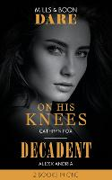 On His Knees: On His Knees / Decadent (Dirty Sexy Rich) (Paperback)