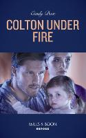 Colton Under Fire - The Coltons of Roaring Springs 2 (Paperback)