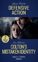 Defensive Action: Defensive Action (Protectors at Heart) / Colton's Mistaken Identity (the Coltons of Roaring Springs) (Paperback)